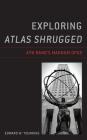Exploring Atlas Shrugged: Ayn Rand's Magnum Opus Cover Image