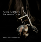 Ante-Animots: Idioms and Tales Cover Image