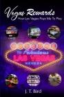Vegas Rewards: How Las Vegas Pays Me To Play Cover Image