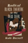 Radical Black Theatre in the New Deal Cover Image