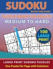 Sudoku Puzzle Book for Adults: Medium to Hard 100 Large Print Sudoku Puzzles - One Puzzle Per Page with Solutions (Brain Games Book 9) Cover Image