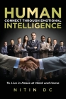 Human Connect Through Emotional Intelligence: To Live in Peace at Work and Home Cover Image