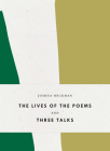 The Lives of the Poems and Three Talks (Bagley Wright Lectures) Cover Image