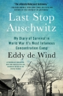 Last Stop Auschwitz: My Diary of Survival in World War II¿s Most Infamous Concentration Camp Cover Image