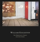 William Eggleston: The Democratic Forest: Selected Works Cover Image