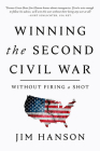 Winning the Second Civil War : Without Firing a Shot Cover Image