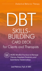 Dbt Skills-Building Card Deck for Clients and Therapists: 101 More Mindful Practices to Manage Distress, Regulate Emotions, and Build Better Relations Cover Image