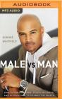Male vs. Man: How to Honor Women, Teach Children, and Elevate Men to Change the World Cover Image