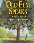 Old Elm Speaks: Tree Poems Cover Image