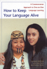 How to Keep Your Language Alive: A Commonsense Approach to One-On-One Language Learning Cover Image