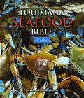 The Louisiana Seafood Bible: Crabs Cover Image
