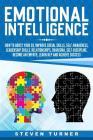 Emotional Intelligence: How to Boost Your Eq, Improve Social Skills, Self-Awareness, Leadership Skills, Relationships, Charisma, Self-Discipli Cover Image
