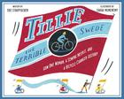 Tillie the Terrible Swede: How One Woman, a Sewing Needle, and a Bicycle Changed History Cover Image