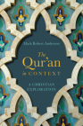 The Qur'an in Context: A Christian Exploration Cover Image