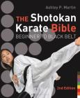 The Shotokan Karate Bible 2nd edition: Beginner to Black Belt Cover Image