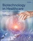 Biotechnology in Healthcare Volume 2: Applications and Regulatory Issues Cover Image