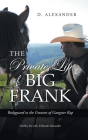 The Private Life of Big Frank: Bodyguard to the Greatest of Gangster Rap Cover Image