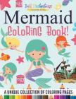 Mermaid Coloring Book! a Unique Collection of Coloring Pages Cover Image