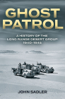 Ghost Patrol: A History of the Long Range Desert Group, 1940-1945 Cover Image