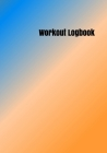 Workout Logbook: 7 x 10 fitness tracker for cardio running exercise and weight lifting Cover Image