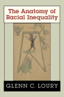 The Anatomy of Racial Inequality (W. E. B. Du Bois Lectures #4) Cover Image