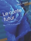 Le conte futur: French édition Cover Image