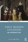 Early Modern Childhood: An Introduction (Early Modern Themes) Cover Image