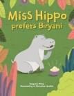 Miss hippo prefers Biryani: A book about being open to diverse experiences Cover Image