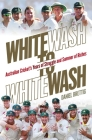 Whitewash to Whitewash: Australian Cricket's Years of Struggle and Summer of Riches Cover Image