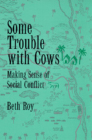 Some Trouble with Cows: Making Sense of Social Conflict Cover Image