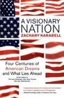 A Visionary Nation: Four Centuries of American Dreams and What Lies Ahead Cover Image