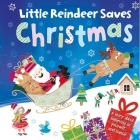 Little Reindeer Saves Christmas: Padded Board Book Cover Image