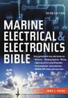 Marine Electrical and Electronics Bible: Fully Updated, with New Information on Batteries, Charging Systems, Wiring, Lightning and Corrosion Protectio Cover Image