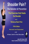 Shoulder Pain? The Solution & Prevention: Fifth Edition, Revised & Expanded Cover Image