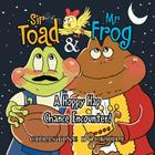 Sir Toad & Mr. Frog: A Hoppy Hap Chance Encounter! Cover Image