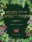 Recipes from the World of Tolkien: Inspired by the Legends Cover Image