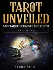 Tarot Unveiled AND Tarot Ultimate Guide 2021: (2 Books IN 1) Cover Image
