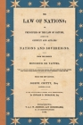 The Law of Nations (1854): Or, Principles of the Law of Nature, Applied to the Conduct and Affairs of Nations and Sovereigns. From the French of Cover Image
