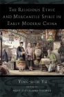 The Religious Ethic and Mercantile Spirit in Early Modern China Cover Image