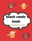 black comic book creation kit: Draw Your Own Comics - 120 Pages of Fun and Unique Templates - A Large 8.5