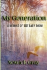 My Generation: A Memoir of the Baby Boom (My Country #3) Cover Image