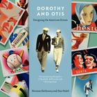 Dorothy and Otis: Designing the American Dream Cover Image