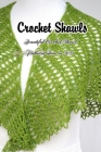 Crochet Shawls: Beautiful Crochet Shawl Patterns ideas in 2021: Easy Crocheting Patterns For Beginners Cover Image