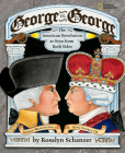 George vs. George: The American Revolution As Seen from Both Sides Cover Image