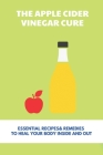 The Apple Cider Vinegar Cure: Essential Recipes & Remedies To Heal Your Body Inside And Out: Epsom Salt Bath Cover Image