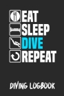 Eat Sleep Dive Repeat Diving Logbook: Scuba Diving Log Book, 120 Pages, Red and Aqua Blue My Diving Log Book for Scuba Diving Journal Note Book Bookle Cover Image