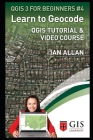 Learn to Geocode: Qgis Tutorial and Video Course Cover Image