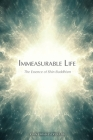 Immeasurable Life: The Essence of Shin Buddhism Cover Image