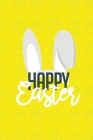 Happy Easter II Notebook, Blank Write-in Journal, Dotted Lines, Wide Ruled, Medium (A5) 6 x 9 In (Yellow) Cover Image