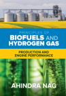 Principles of Biofuels and Hydrogen Gas: Production and Engine Performance Cover Image